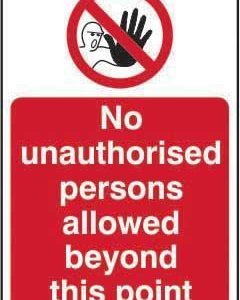 No Unauthorised Persons Allowed Beyond This Point Sign, Self Adhesive Vinyl (400mm X 600mm)