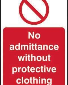 No Admittance Without Protective Clothing Sign, Rigid 1mm PVC Board (200mm X 300mm)