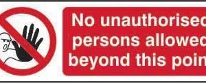 No Unauthorised Persons Allowed Beyond This Point Sign, Rigid 1mm PVC Board (300mm X 100mm)