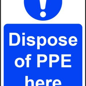 Dispose Of PPE Here Self Adhesive Wall Sign (200 X 300mm)