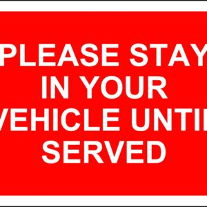 Please Stay In Your Vehicle Until Served Temporary Road Sign (600 X 450mm)