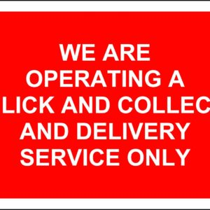 We Are Operating A Click And Collect And Delivery Service Only Temporary Road Sign (600 X 450mm)